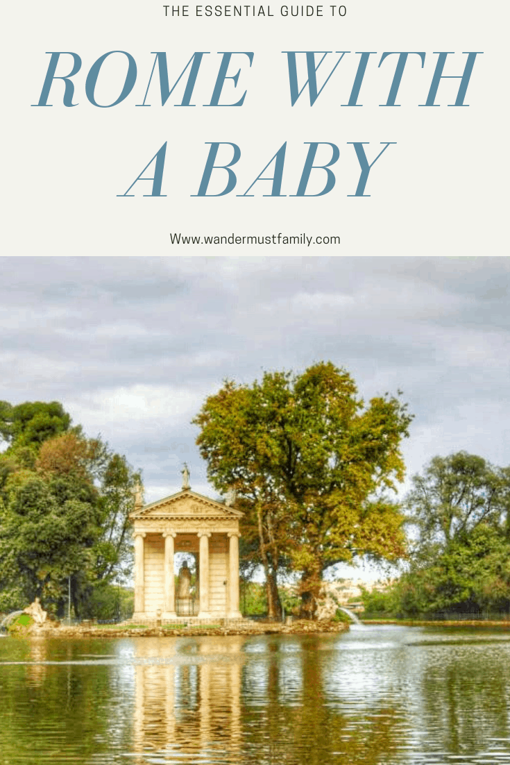Essential Guide to Visiting Rome with a Baby or Toddler! What to Do in Rome with a baby or toddler! How to get Around Rome with a baby or Toddler!