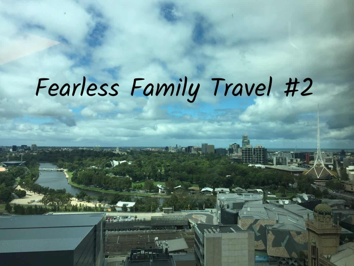 Fearless Family Travel #2