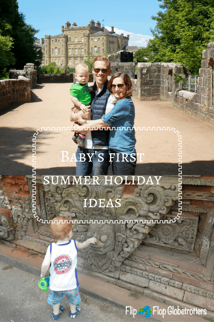 Baby's first summer holiday ideas