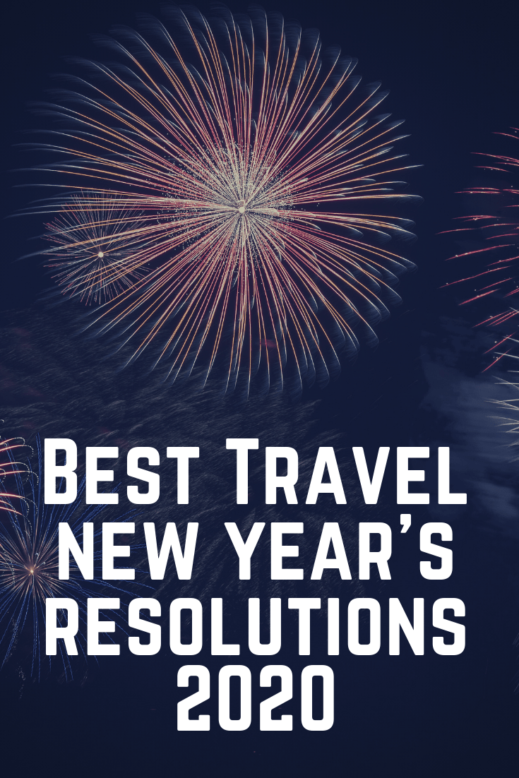 New Years Resolutions 2020.The Best Travel New Year S Resolutions 2020 Wandermust Family