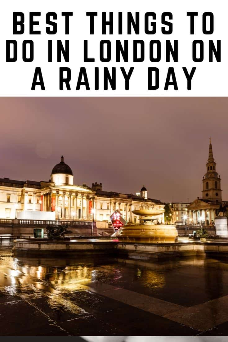 Best Things to do on a rainy day in London