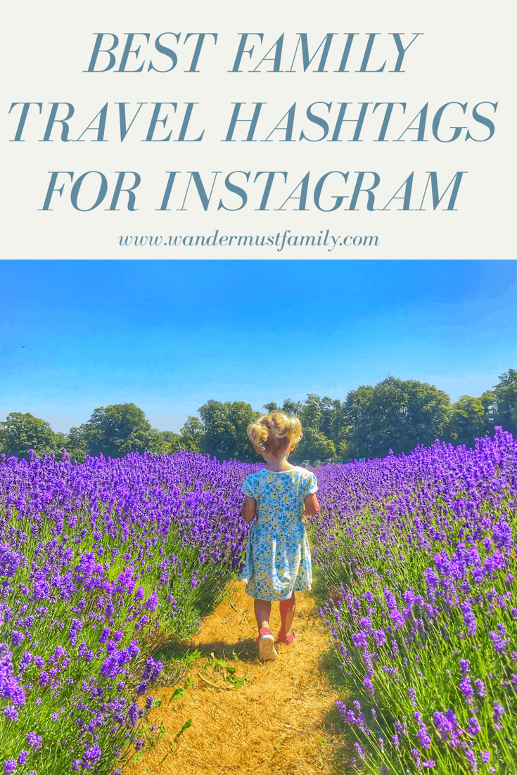 Best Family Travel Hashtags for Instagram Best Instagram Family Travel Hashtags