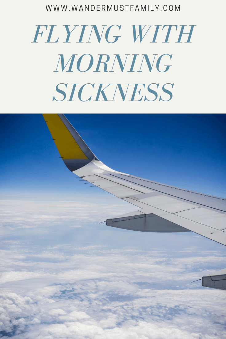 Flying with morning sickness, travelling with morning sickness