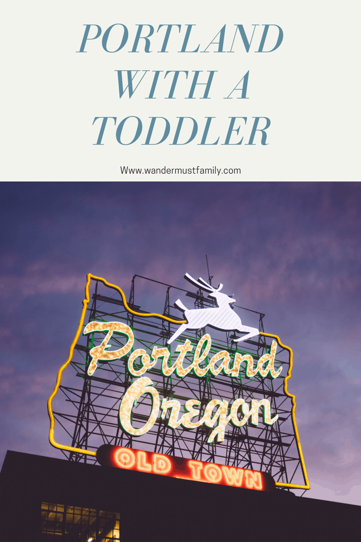 Visiting Portland with a toddler - family friendly Portland Oregon - #wandermustfamily