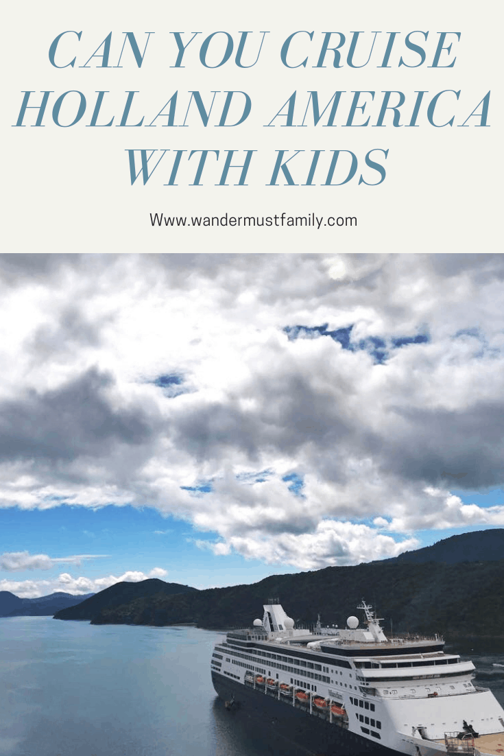 Can you cruise Holland America with kids, is Holland America family friendly? #wandermustfamily
