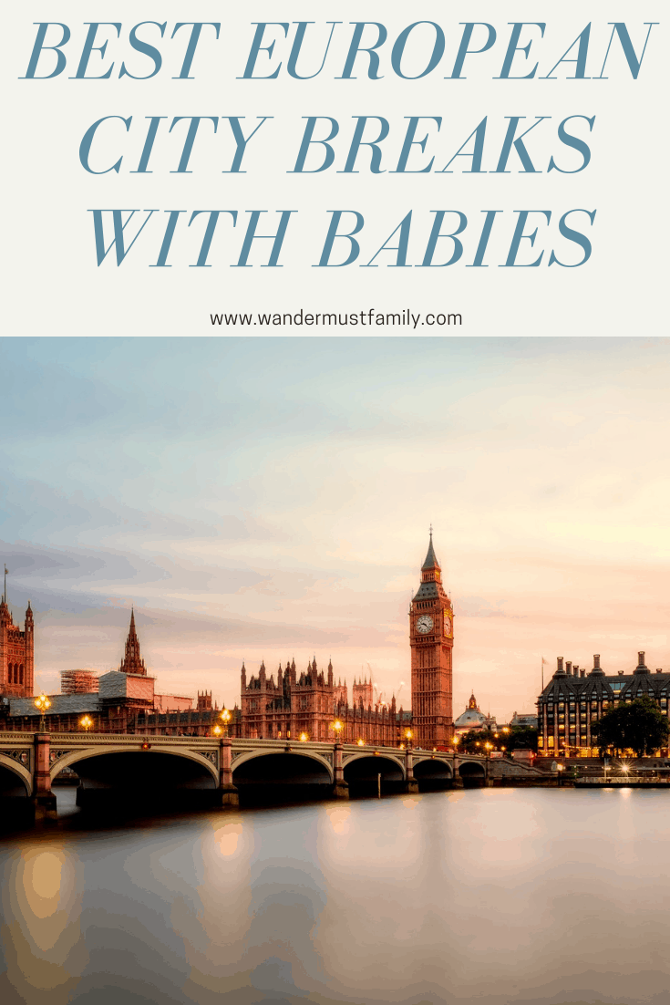 City breaks with babies in Europe, European city breaks with babies, baby friendly city breaks in Europe #babytravel #europe #citybreak