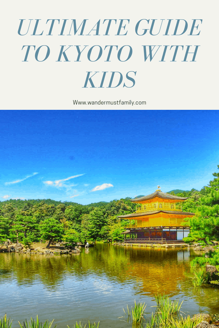 Guide to Kyoto with kids, things to do in Kyoto with kids, child friendly Kyoto #kyoto #japan #familytravel