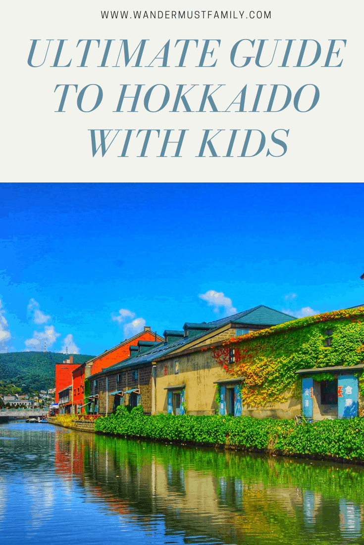 Ultimate guide to Hokkaido with kids including the best things to do in Hokkaido with kids, and how to get around Hokkaido with toddlers! #wandermustfamily #hokkaido #sapporo #otaru #hakodate #shiretoko