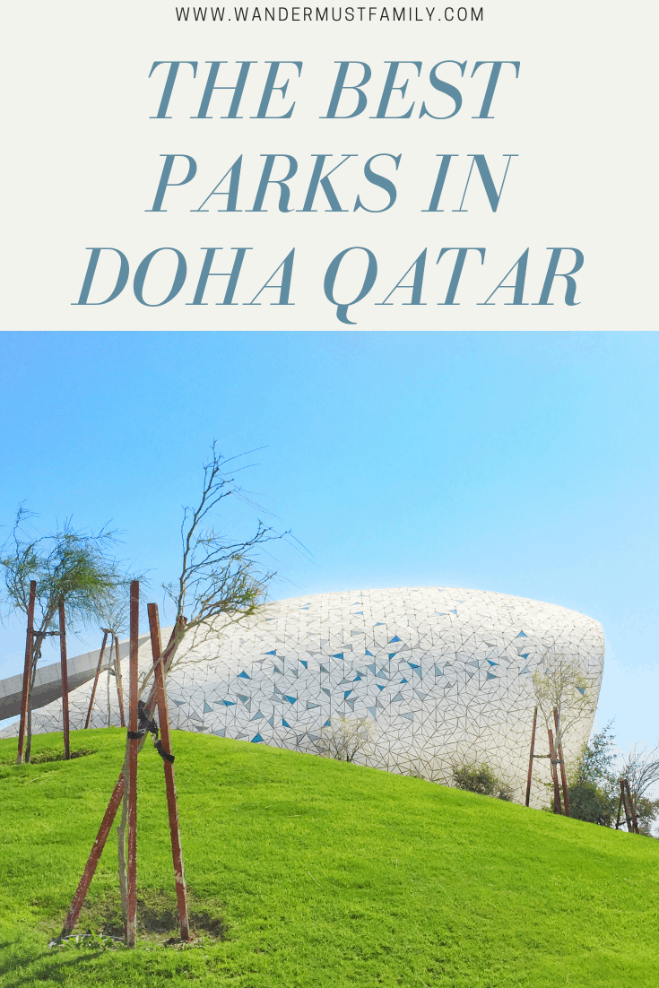 The best parks in Doha Qatar, best things to do in Qatar with kids, #wandermustfamily