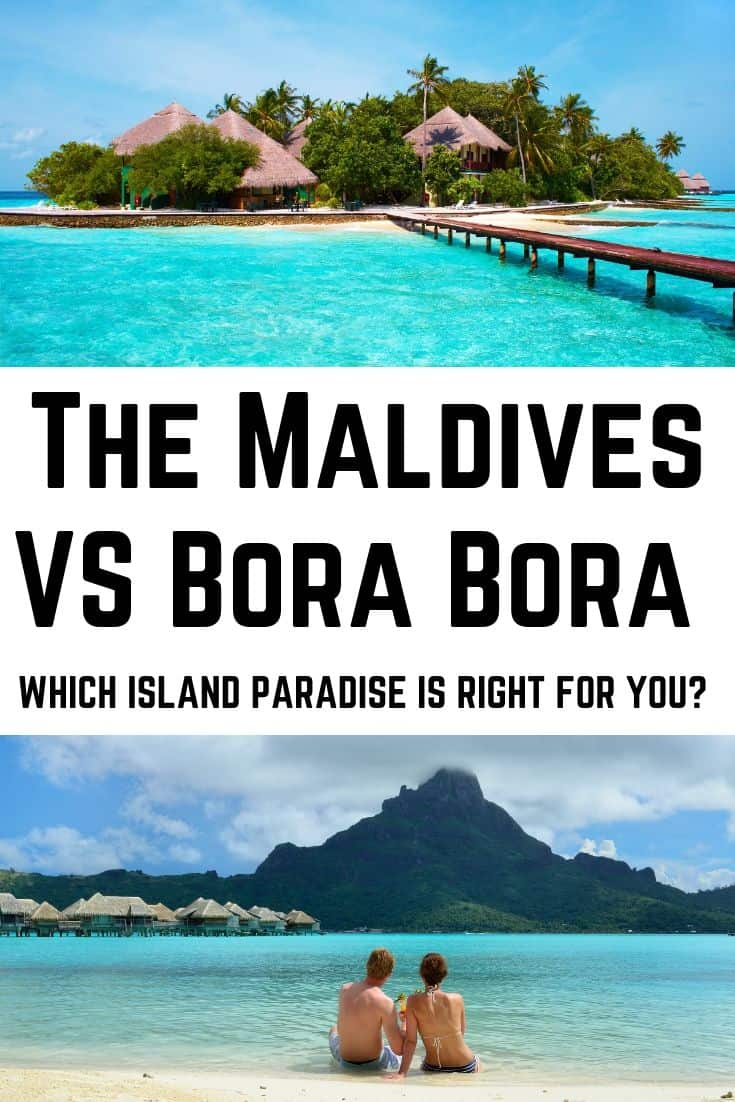 The Maldives Vs Bora Bora Which Is The Perfect Island