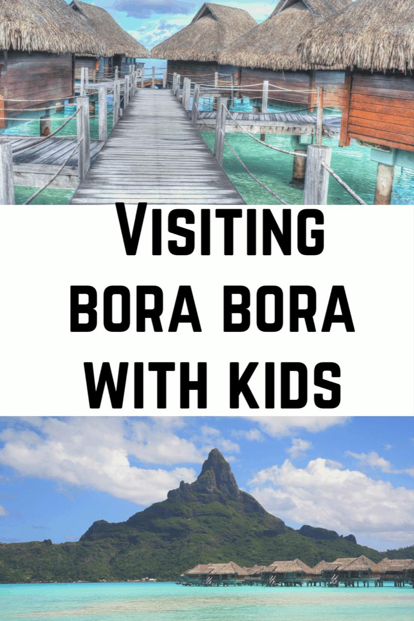 Visiting Bora Bora with kids - Visiting Bora Bora with kids including where to stay in Bora Bora with kids (family friendly Bora Bora resorts) and best things to do in bora Bora with kids