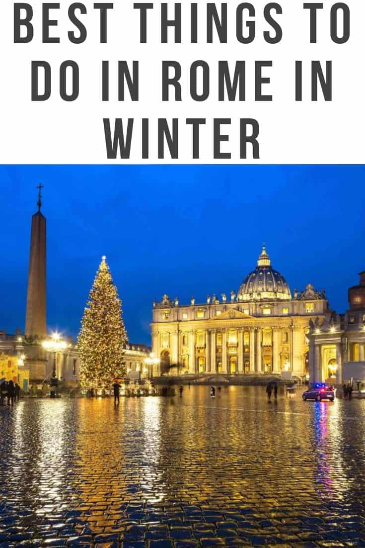 Best Things to do in Rome in Winter - Rome Winter Itinerary