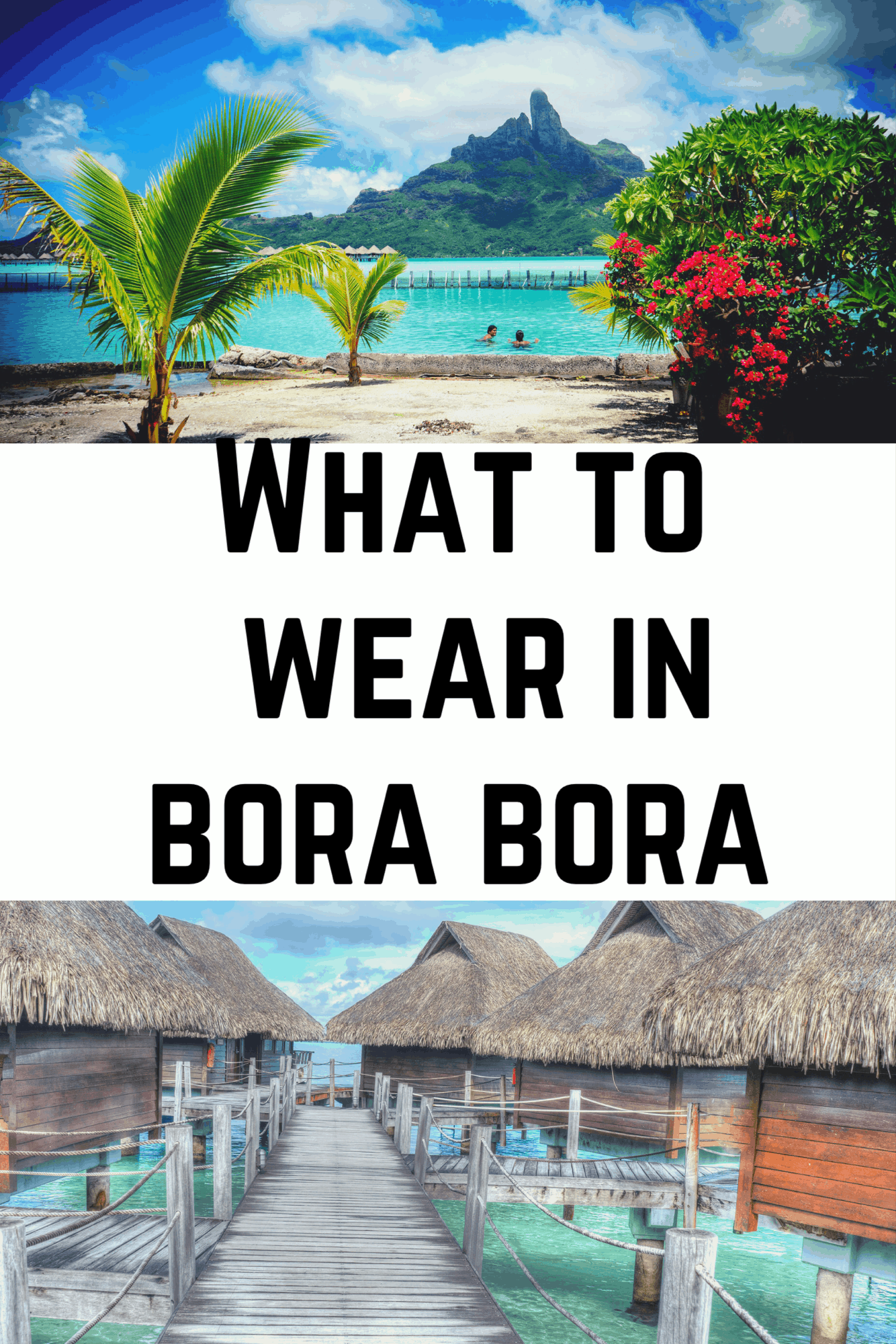 Ultimate Bora Bora Packing List - What to wear in Bora Bora - #borabora #packinglist #frenchpolynesia #moorea #tahiti