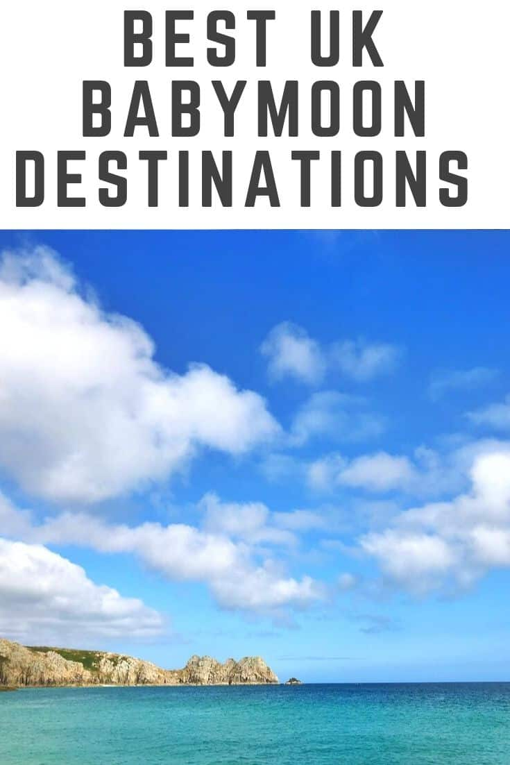 Best Uk Babymoon Destinatiions - Where to Travel While Pregnant in UK