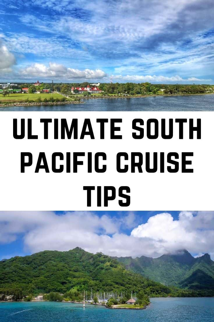 Best South Pacific Cruise Tips including what to wear on a South Pacific Cruise